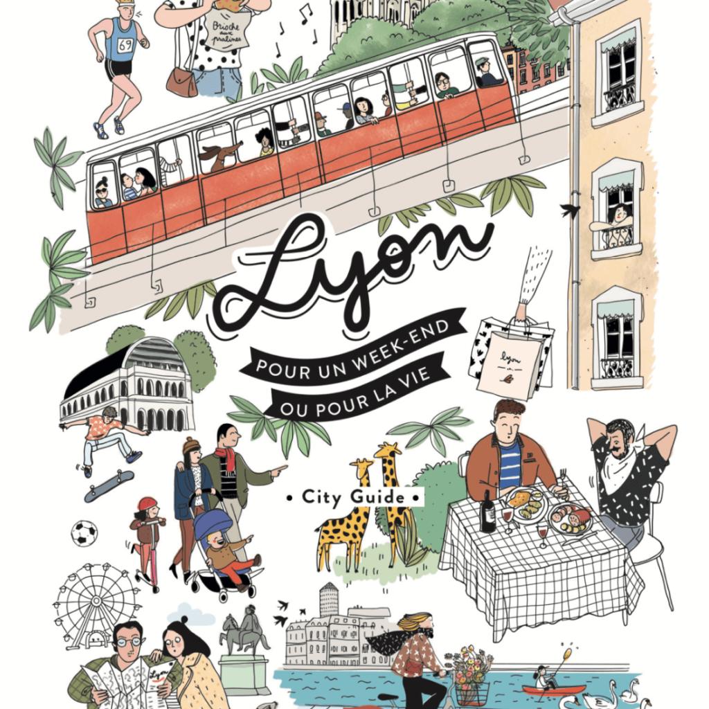 Lyon pour un week-end ou pour la vie